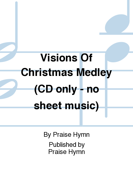 Visions Of Christmas Medley (CD only - no sheet music)