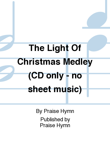 The Light Of Christmas Medley (CD only - no sheet music)