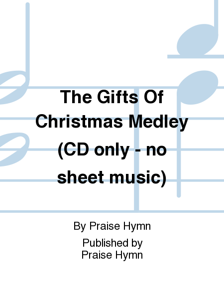 The Gifts Of Christmas Medley (CD only - no sheet music)