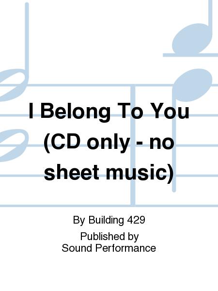 I Belong To You (CD only - no sheet music)