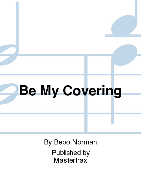 Be My Covering