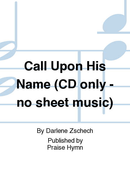 Call Upon His Name (CD only - no sheet music)