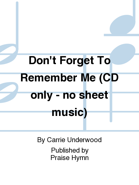 Don't Forget To Remember Me (CD only - no sheet music)