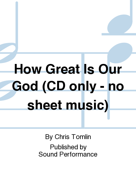 How Great Is Our God (CD only - no sheet music)