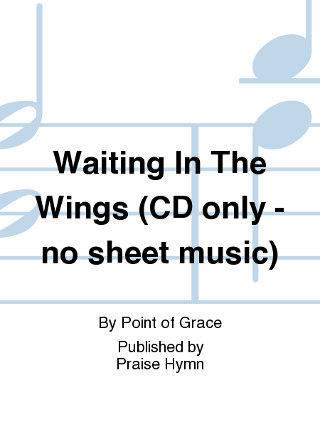 Waiting In The Wings (CD only - no sheet music)
