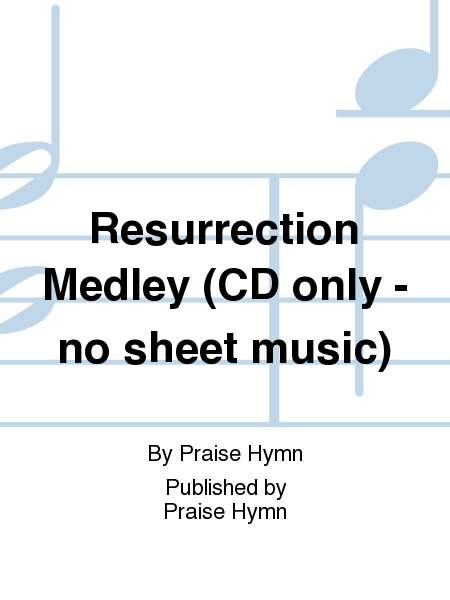 Resurrection Medley (CD only - no sheet music)