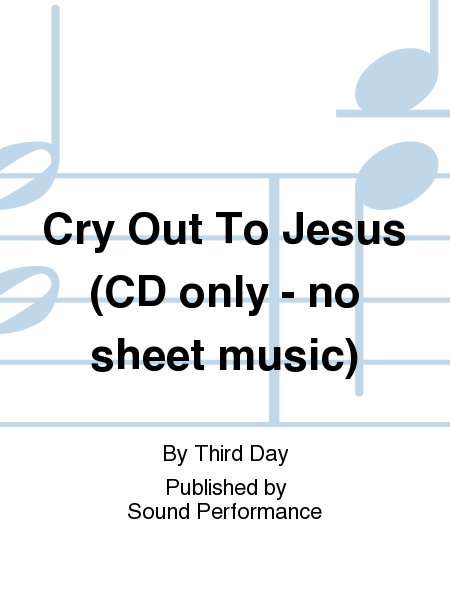 Cry Out To Jesus (CD only - no sheet music)