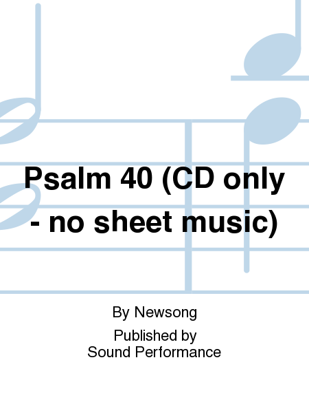 Psalm 40 (CD only - no sheet music)