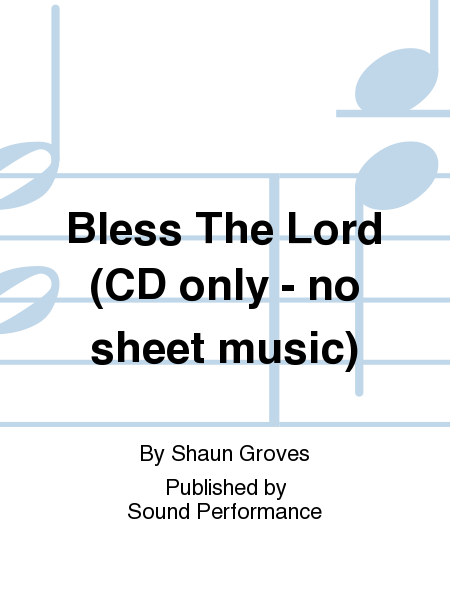 Bless The Lord (CD only - no sheet music)