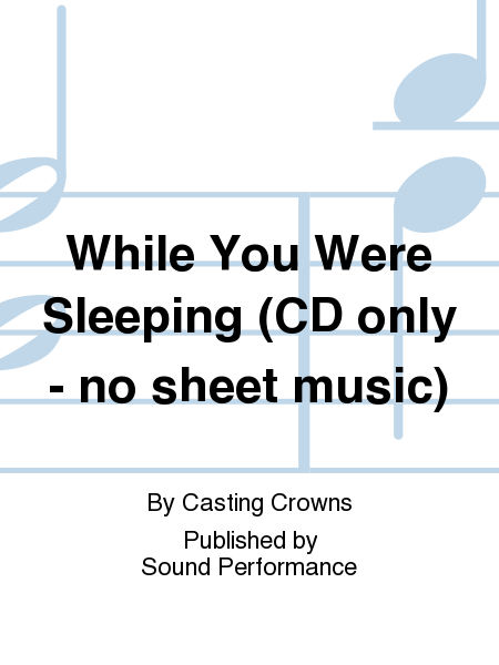 While You Were Sleeping (CD only - no sheet music)
