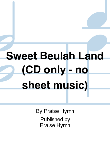 Sweet Beulah Land (CD only - no sheet music)