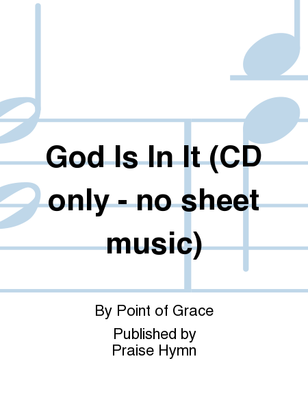 God Is In It (CD only - no sheet music)