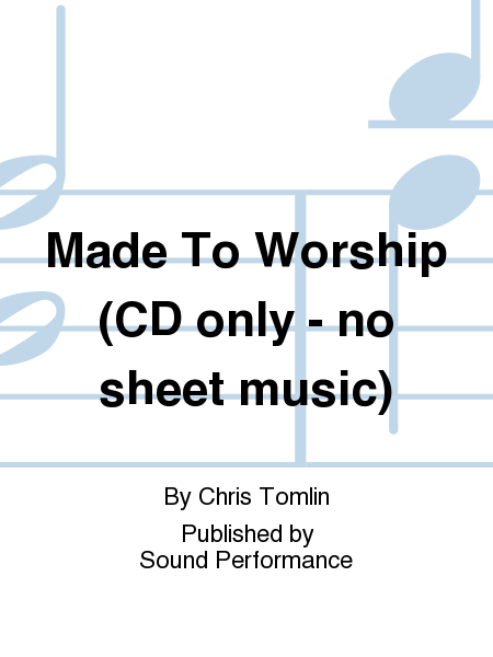Made To Worship (CD only - no sheet music)