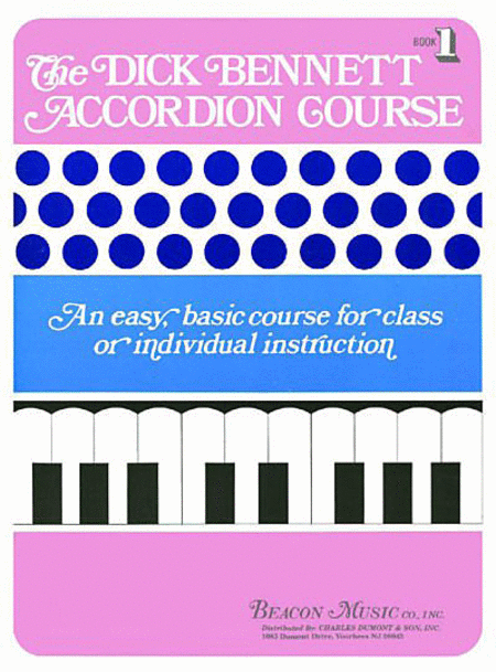 The Dick Bennett Accordion Course Book 1