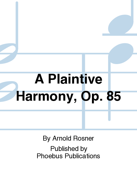 A Plaintive Harmony, Op. 85