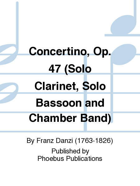 Concertino, Op. 47 (Solo Clarinet, Solo Bassoon and Chamber Band)
