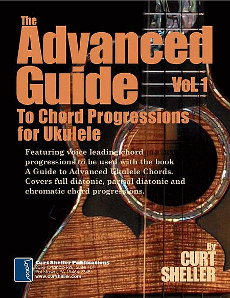 Advanced Guide to Chord Progressions for Ukulele - Volume 1