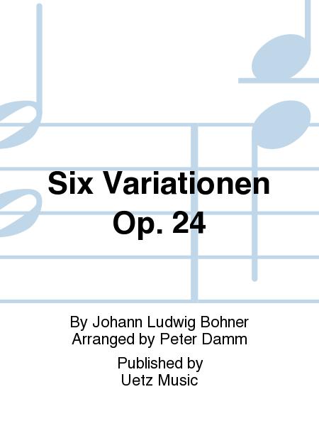 Six Variationen Op. 24