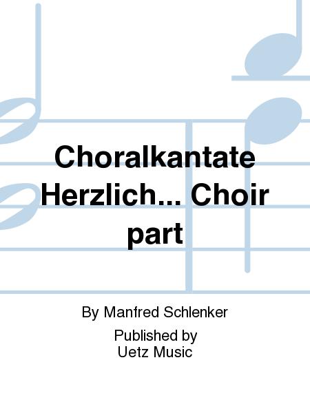 Choralkantate Herzlich... Choir part