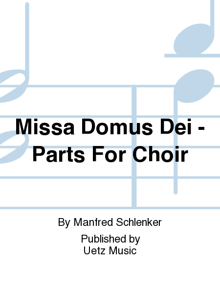 Missa Domus Dei - Parts For Choir