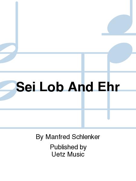 Sei Lob And Ehr