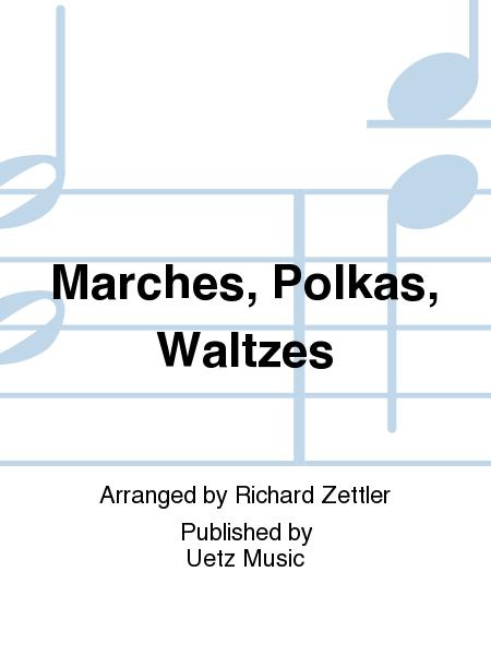 Marches, Polkas, Waltzes