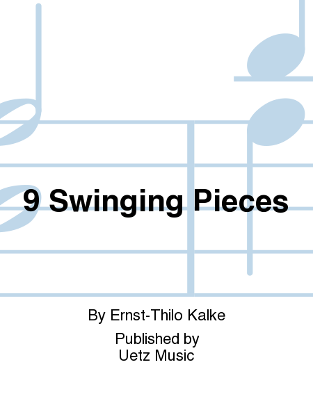 9 Swinging Pieces