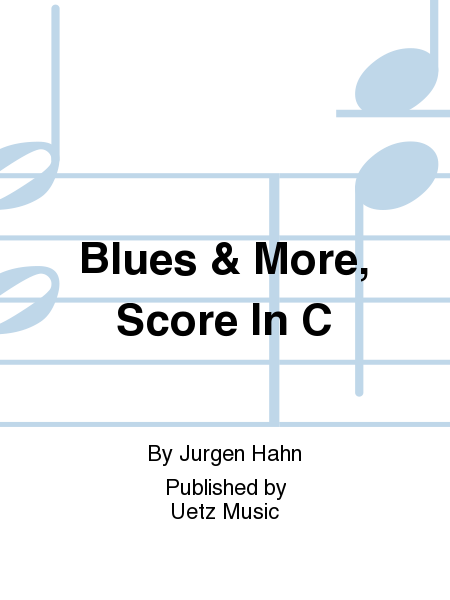Blues & More, Score In C