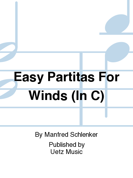 Easy Partitas For Winds (In C)