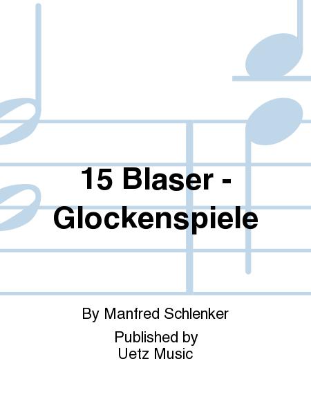 15 Blaser - Glockenspiele