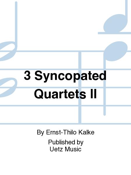 3 Syncopated Quartets II