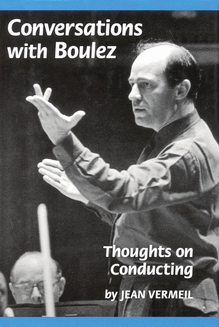 Conversations with Boulez
