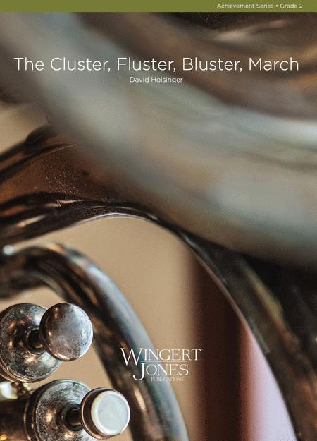 Cluster Fluster Bluster March