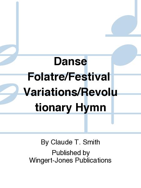 Danse Folatre/Festival Variations/Revolutionary Hymn