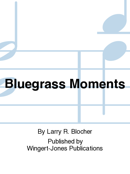Bluegrass Moments