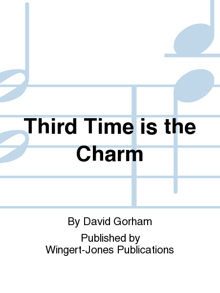 third time is the charm sheet by david gorham