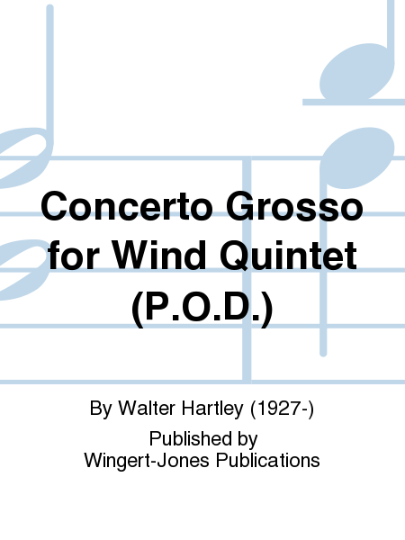 Concerto Grosso for Wind Quintet (P.O.D.)