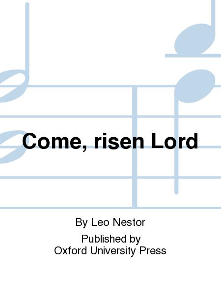 Come, risen Lord