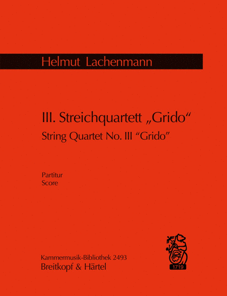 Streichquartett Nr. 3 Grido