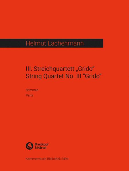 III. Streichquartett 'Grido'