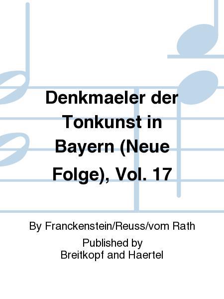 Denkmaeler der Tonkunst in Bayern (Neue Folge), Vol. 17