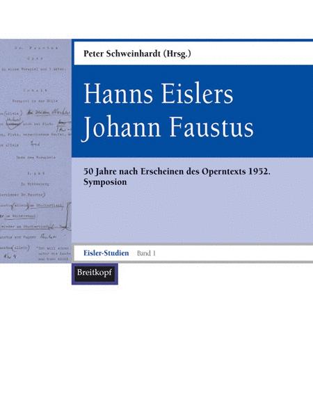 Eislers Johann Faustus (Eisler-Studien Band 1)