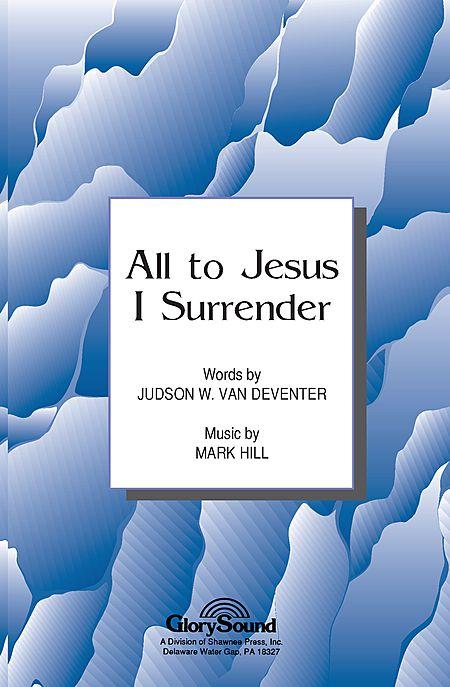 All to Jesus, I Surrender