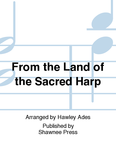 From the Land of the Sacred Harp