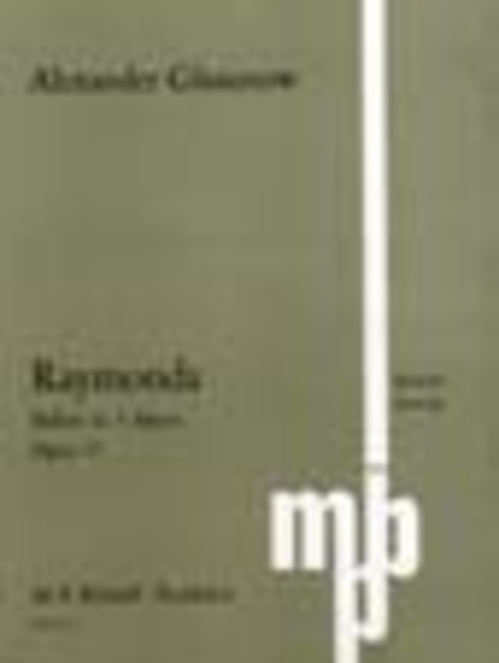Raymonda - Ballet in 3 Acts, Op. 57 (Reduction for Piano Solo)
