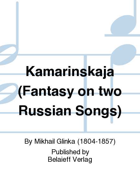 Kamarinskaja (Fantasy on two Russian Songs)