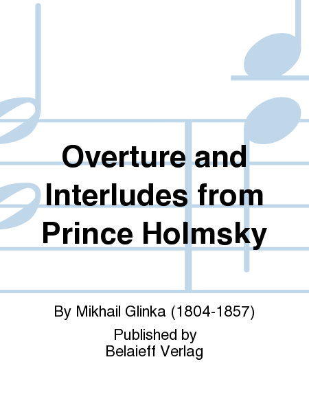 Overture and Interludes from Prince Holmsky