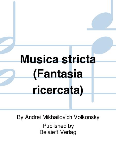 Musica stricta (Fantasia ricercata)