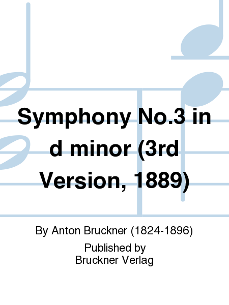 Symphony No.3 in d minor (3rd Version, 1889)