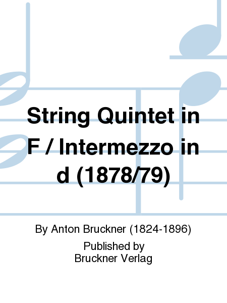 String Quintet in F / Intermezzo in d (1878/79)